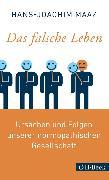 Cover-Bild zu Maaz, Hans-Joachim: Das falsche Leben (eBook)