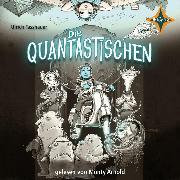 Cover-Bild zu Fasshauer, Ulrich: Die Quantastischen (Audio Download)