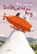 Cover-Bild zu Fasshauer, Ulrich: Das U-Boot auf dem Berg (eBook)