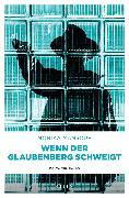 Cover-Bild zu Mansour, Monika: Wenn der Glaubenberg schweigt (eBook)