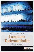 Cover-Bild zu Mansour, Monika: Luzerner Todesmelodie (eBook)