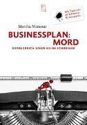 Cover-Bild zu Mansour, Monika: Businessplan: Mord