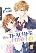 Cover-Bild zu Kasumi, Yuko: This Teacher is Mine! 05