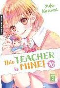 Cover-Bild zu Kasumi, Yuko: This Teacher is Mine! 10
