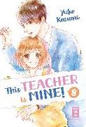 Cover-Bild zu Kasumi, Yuko: This Teacher is Mine! 08