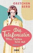 Cover-Bild zu Die Telefonistin - Mrs. Dalton hört mit von Berg, Gretchen