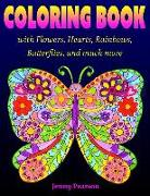 Cover-Bild zu Pearson, Jenny: Coloring Book with Flowers, Hearts, Rainbows, Butterflies, and much more: for all ages from Tweens to Adults