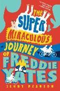 Cover-Bild zu Pearson, Jenny: The Super Miraculous Journey of Freddie Yates