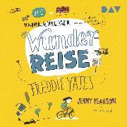 Cover-Bild zu Pearson, Jenny: Die unglaubliche Wunderreise des Freddie Yates (Audio Download)