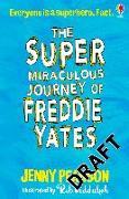 Cover-Bild zu Pearson, Jenny: The Super-Miraculous Journey of Freddie Yates