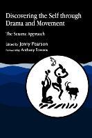 Cover-Bild zu Pearson, Jenny (Hrsg.): Discovering the Self Through Drama and Movement