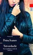 Cover-Bild zu Ivanov, Petra: Tatverdacht