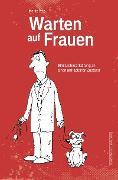 Cover-Bild zu Petz, Moritz: Warten auf Frauen (eBook)