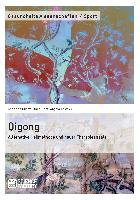 Cover-Bild zu Qigong - Alternative Heilmethode und neuer Therapieansatz von Kowsky, Angela