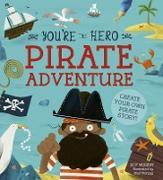 Cover-Bild zu Murray, Lily: You're the Hero: Pirate Adventure (eBook)
