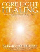 Cover-Bild zu Brennan, Barbara Ann: Core Light Healing (eBook)