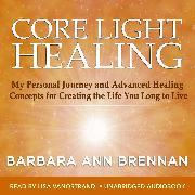 Cover-Bild zu Brennan, Barbara Ann: Core Light Healing (Audio Download)