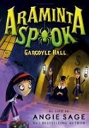 Cover-Bild zu Sage, Angie: Araminta Spook: Gargoyle Hall (eBook)