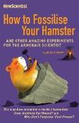 Cover-Bild zu New Scientist: How to Fossilise Your Hamster