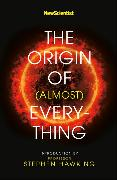 Cover-Bild zu New Scientist: New Scientist: The Origin of (almost) Everything