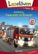 Cover-Bild zu Neubauer, Annette: Leselöwen 1. Klasse - Achtung, Feuerwehr im Einsatz!