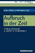 Cover-Bild zu Unterburger, Klaus (Reihe Hrsg.): Aufbruch in der Zeit (eBook)