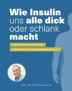 Cover-Bild zu Wie Insulin uns alle dick oder schlank macht von Prof. Dr. Martin, Stephan