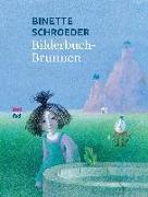 Cover-Bild zu Schroeder, Binette: Bilderbuchbrunnen