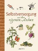 Cover-Bild zu Bustorf-Hirsch, Maren: Selbstversorgung aus dem eigenen Anbau (eBook)