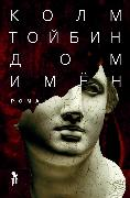 Cover-Bild zu Toibin, Colm: House of Names (eBook)
