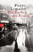 Cover-Bild zu Die Farben des Feuers von Lemaitre, Pierre