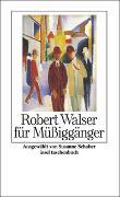 Cover-Bild zu Walser, Robert: Robert Walser für Müssiggänger