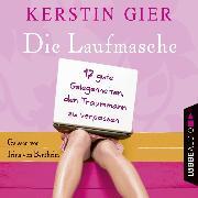 Cover-Bild zu Gier, Kerstin: Die Laufmasche - 17 gute Gelegenheiten, den Traummann zu vergessen (Audio Download)