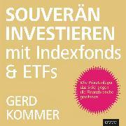 Cover-Bild zu Kommer, Gerd: Souverän investieren mit Indexfonds und ETFs (Audio Download)