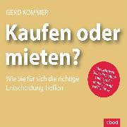 Cover-Bild zu Kommer, Gerd: Kaufen oder mieten? (Audio Download)