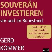 Cover-Bild zu Kommer, Gerd: Souverän investieren vor und im Ruhestand (Audio Download)