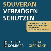 Cover-Bild zu Kommer, Gerd: Souverän Vermögen schützen (Audio Download)