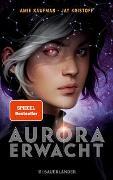 Cover-Bild zu Kaufman, Amie: Aurora erwacht