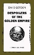 Cover-Bild zu Gordon, David: Despoilers of the Golden Empire (eBook)