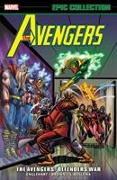 Cover-Bild zu Englehart, Steve: Avengers Epic Collection: The Avengers/Defenders War