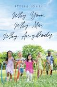 Cover-Bild zu Why You, Why Me, Why Anybody von Jones, Stella