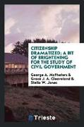 Cover-Bild zu Citizenship dramatized; a bit of brightening for the study of civil government von McPheters, George A.