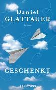 Cover-Bild zu Glattauer, Daniel: Geschenkt