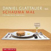 Cover-Bild zu Glattauer, Daniel: Schauma mal (Audio Download)