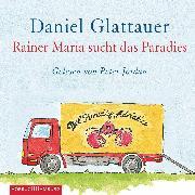 Cover-Bild zu Glattauer, Daniel: Rainer Maria sucht das Paradies (Audio Download)