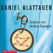 Cover-Bild zu Glattauer, Daniel: Ewig Dein (Audio Download)