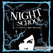 Cover-Bild zu Daugherty, C.J.: Night School 1. Du darfst keinem trauen (Audio Download)