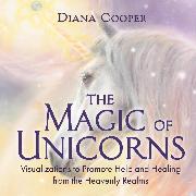 Cover-Bild zu Cooper, Diana: The Magic of Unicorns (Audio Download)