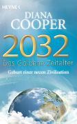 Cover-Bild zu Cooper, Diana: 2032 - Das Goldene Zeitalter