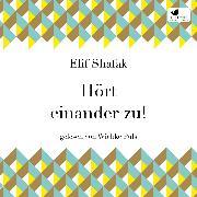 Cover-Bild zu Shafak, Elif: Hört einander zu! (Audio Download)
